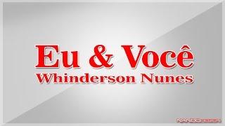 Eu & Você - Whindersson Nunes