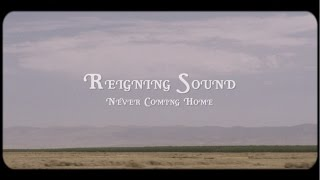 Reigning Sound - Never Coming Home (Official Music Video)