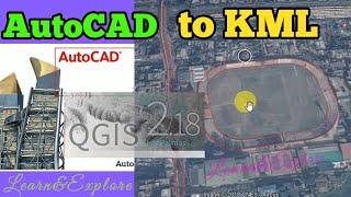 AutoCAD to KML / AutoCAD to Google Earth