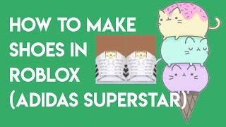 How to make shoes in roblox (adidas superstar)