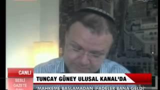 Tuncay Güney'in Ulusal Kanal canlı yayınında yaptığı konuşmanın tamamı!