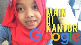 Di undang ke kantor Google - Fatim First Vlog - Fatimah Halilintar