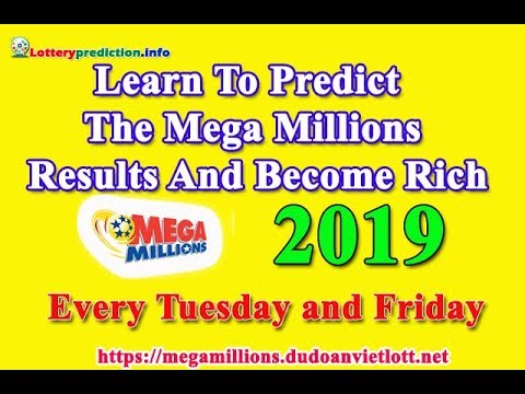 Learn To Predict The Mega Millions Results And Become Rich 2019 $530 Millions