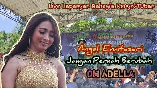 Download Lagu Lagu Terbaru Om Adella (Jangan Pernah Berubah) Angel Emitasari (Live Lapangan Bahagia Rengel-Tuban) mp3