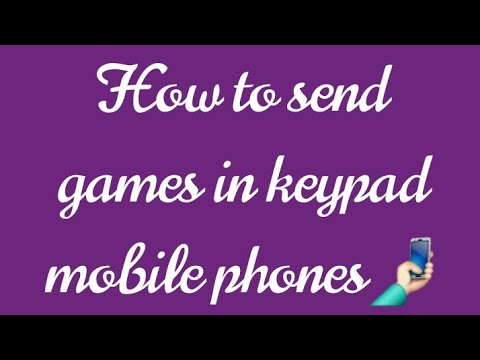 How To Send Games In Keypad Mobile Phones