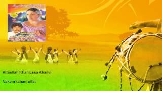 Attaullah Khan Essa Khailvi - Nakam kahani ulfat