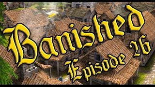 """Banished Ep 26 - """"Everything is UNDER CONTROL!!!"""""""