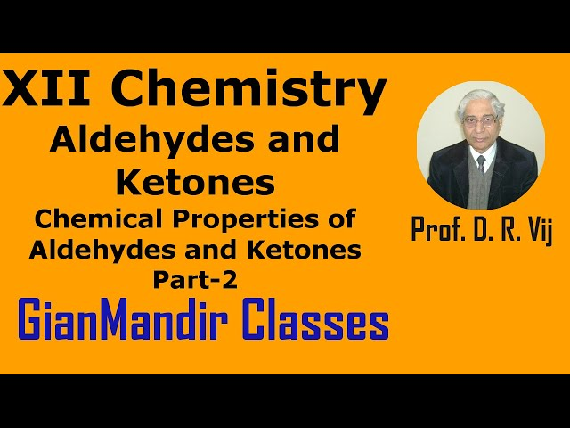 XII Chemistry | Aldehydes and Ketones | Chemical Prop. of Aldehydes and Ketones Part-2 by Gaurav Sir