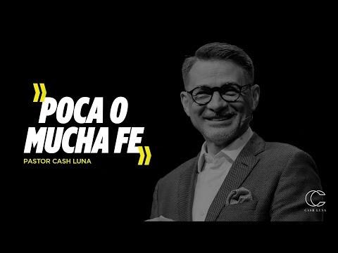 Pastor Cash Luna - Poco o mucha fe | Casa de Dios