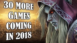 TOP 30 New Games Still Coming In 2018 - What Are You Looking Forward To?