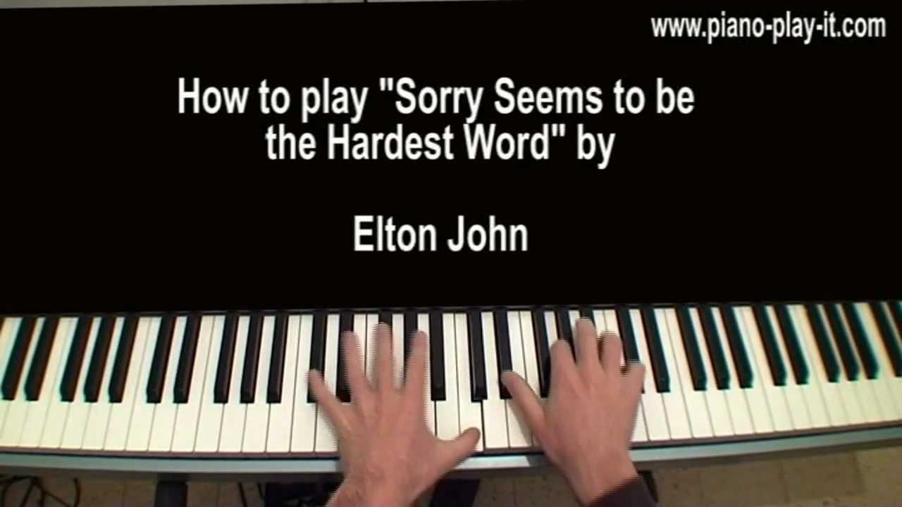 Sorry Seems To Be The Hardest Word Piano Tutorial Elton John Youtube