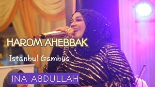 Harom ahebbak ( INA ABDULLAH ) ISTANBUL GAMBUS Live 27 December 2020 Sidoarjo