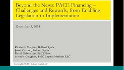 Beyond the News PACE Financing - Challenges and Rewards, from Enabling Legislation to Implementation