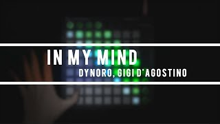 Dynoro, Gigi D'Agostino - In My Mind | Launchpad Cover