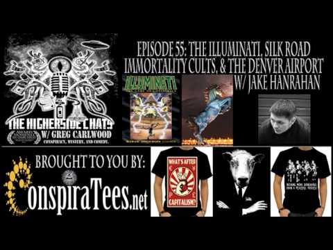 Higherside Chats 55: The Illuminati, Silk Road, Immortality, & The Denver Airport w/ Jake Hanrahan