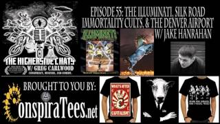 Higherside Chats 55: The Illuminati, Silk Road, Immortality, & The Denver Airport w/ Jake Hanrahan