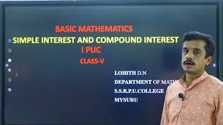 I PUC | BASIC MATHS | SIMPLE INTEREST AND COMPOUND INTEREST- 05