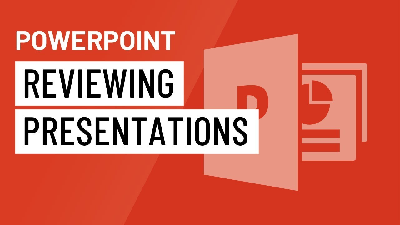PowerPoint: Reviewing Presentations