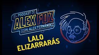 Lalo Elizarrarás - Ep. 90 - El Podcast de Alex Fernández YouTube Videos