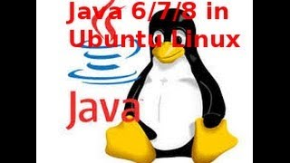 How to install Java 6/7/8 in Ubuntu Linux