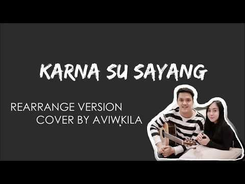 KARNA SU SAYANG LYRIC VIDEO - REARRANGE VERSION COVER BY AVIWKILA