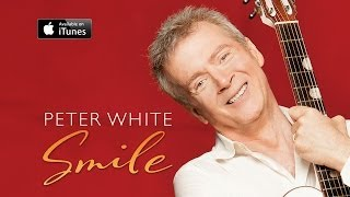 Peter White: Smile