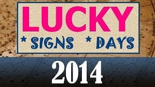 LUCKY Days, Lucky Signs 2014. Astrology Zodiac signs Forecast by Bilinc Okulu, money, jobs, health