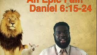 An Epic Fail.....Daniel 6:15-24
