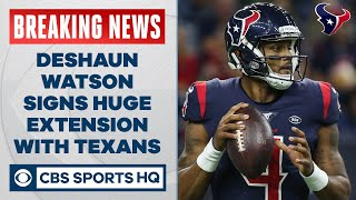 Deshaun Watson signs MASSIVE four-year extension with Houston Texans | CBS Sports HQ