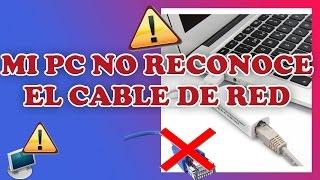 [SOLUCION] RED NO IDENTIFICADA O NO DETECTA EL CABLE DE INTERNET - 2017- [100% EFECTIVO] ✔️