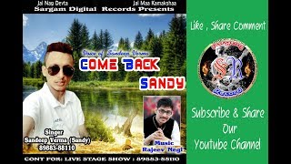 Latest Non StopSong|| Come Back Sanday|| Sandeep Verma Sanday