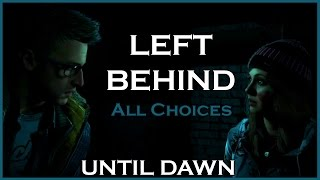 UNTIL DAWN - Left Behind / All Choices / Ashley and Chris