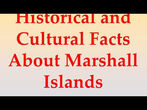 Historical and Cultural Facts About Marshall Islands