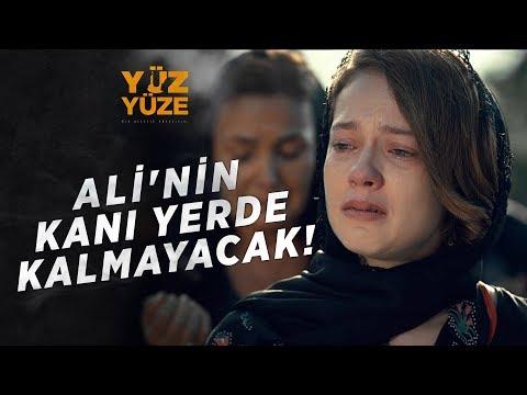Yüz Yüze   1.Bölüm - Ali'nin Kanı Yerde Kalmayacak!