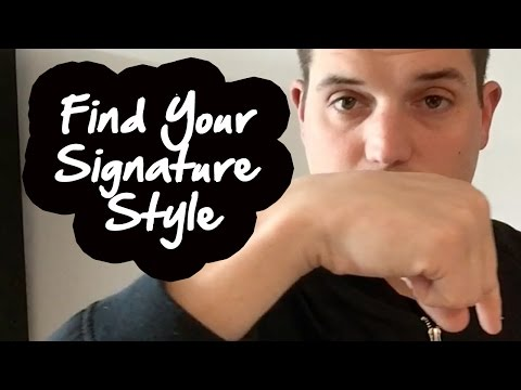 How To Develop Your Signature Style