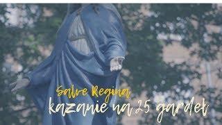 Salve Regina - kazanie na 25 gardeł