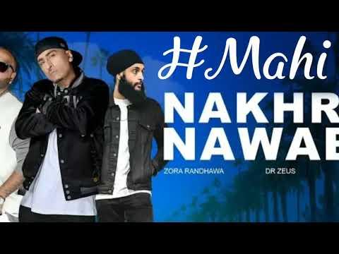Nakhra Nawabi Full Song Zora Randhawa Ft. Fateh New Punjabi Song 2018 Music Dr Zeus