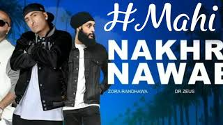Nakhra Nawabi (Full Song)| Zora Randhawa ft. Fateh |New Punjabi song 2018| music Dr Zeus