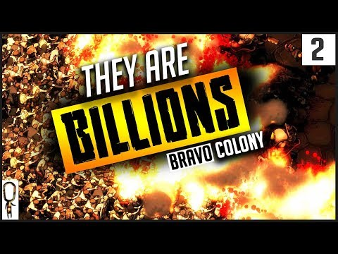 THEY ARE BILLIONS Gameplay Part 2 - COLONY BRAVO BLOSSOMS - Let's Play Walkthrough