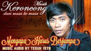 Keroncong Tembang lawas, MENGAPA HARUS JUMPA. Jojo Cb cover with lirik