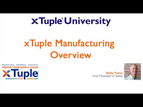 xTuple Manufacturing Overview