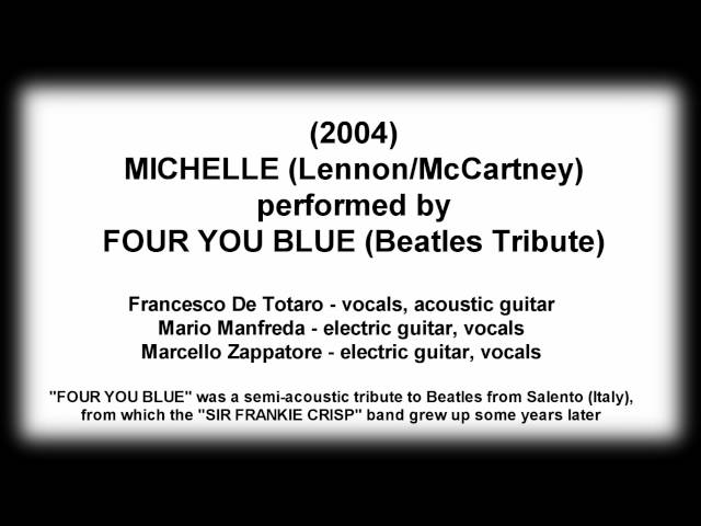 (2004) MICHELLE performed by FOUR YOU BLUE (Beatles Tribute)