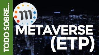 TODO SOBRE METAVERSE (ETP)