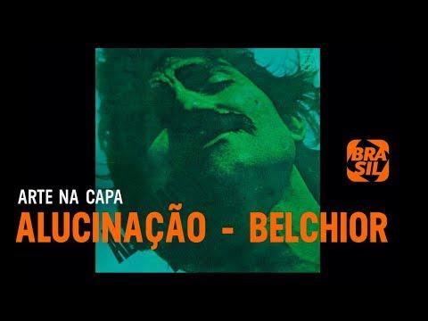 Alucinação - Belchior | Arte na Capa