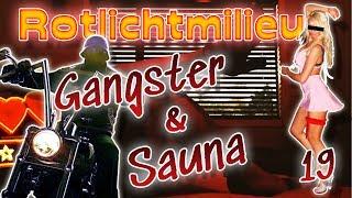 Gangster treffen in der Sauna || Einstieg Rotlicht Teil 19