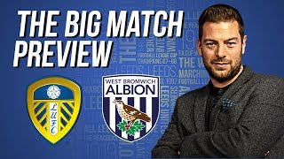 Big Match Preview   Leeds United v West Bromwich Albion   EFL Championship