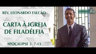 Carta à Igreja de Filadélfia | Rev. Leonardo Falão | IPBV