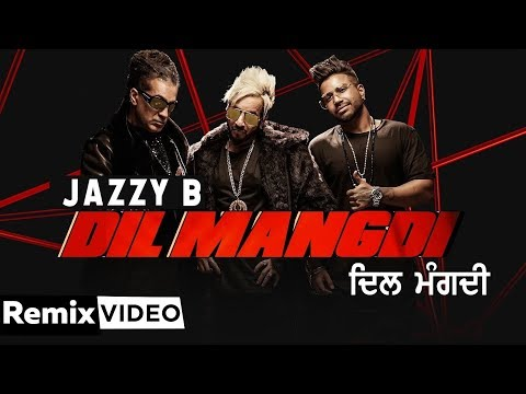 Dil Mangdi Remix  Jazzy B Ft Sukh-e  Apache Indian  Jaani  New Punjabi Songs 2020