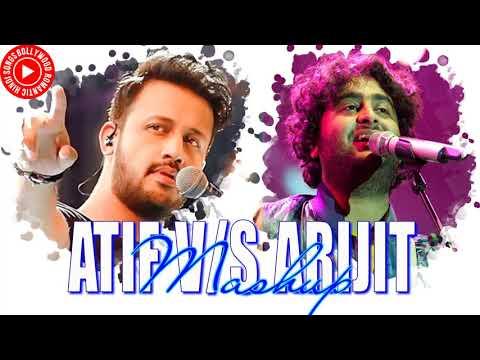 Atif Aslam Vs Arijit Singh Songs Mashup 2019  Bollywood Love Mashup 2019  Hindi Romantic Songs
