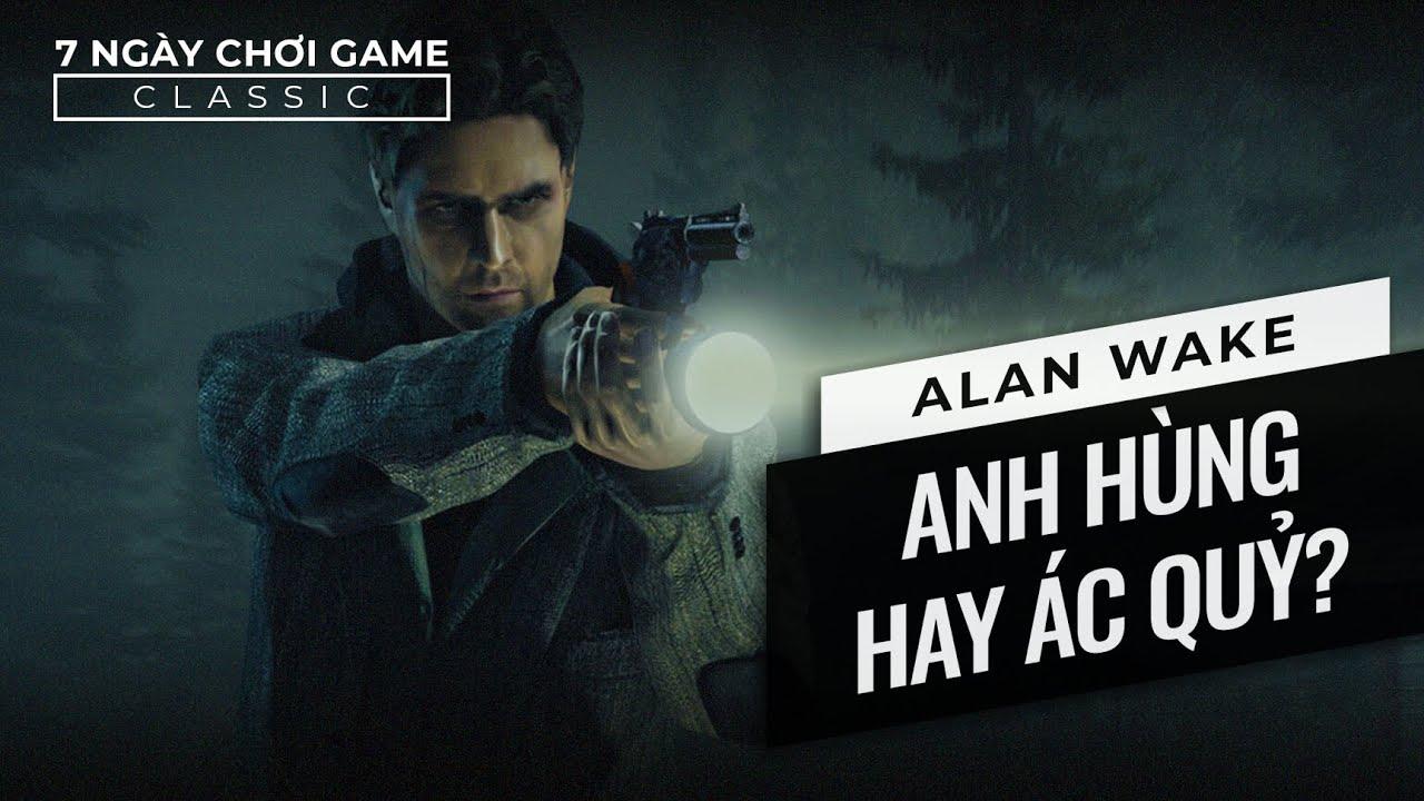 Alan Wake   Anh Hùng Hay Ác Quỷ?